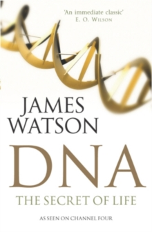 DNA : The Secret of Life, Fully Revised and Updated, Paperback Book