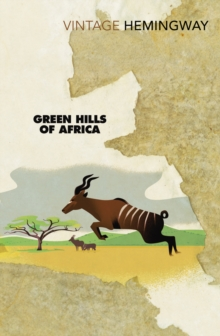 Green Hills of Africa, Paperback Book