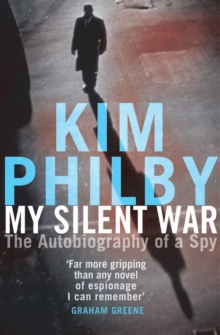 My Silent War : The Autobiography of a Spy, Paperback / softback Book