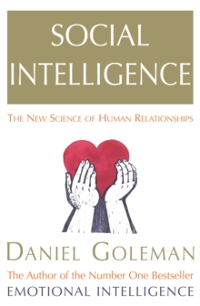 Social Intelligence : The New Science of Human Relationships, Paperback / softback Book