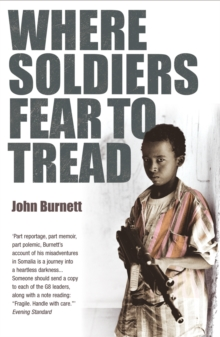 Where Soldiers Fear to Tread : At Work in the Fields of Anarchy, Paperback Book