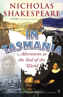 In Tasmania : Adventures at the End of the World, Paperback Book