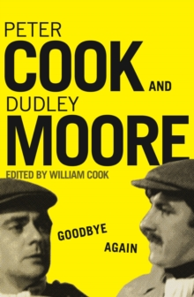Goodbye Again : Peter Cook and Dudley Moore, Paperback / softback Book