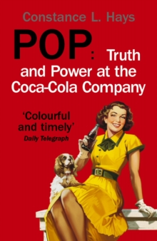 Pop : Truth and Power at the Coca-Cola Company, Paperback / softback Book
