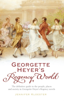 Georgette Heyer's Regency World, Paperback / softback Book