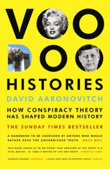 Voodoo Histories : How Conspiracy Theory Has Shaped Modern History, Paperback Book