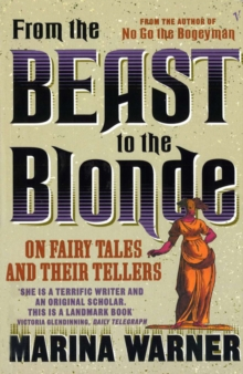 From The Beast To The Blonde : On Fairy Tales and Their Tellers, Paperback / softback Book