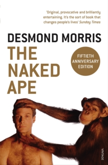The Naked Ape : A Zoologist's Study of the Human Animal, Paperback / softback Book