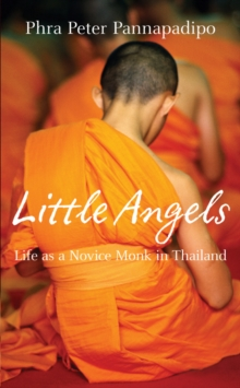 Little Angels : The Real Life Stories of Thai Novice Monks, Paperback Book