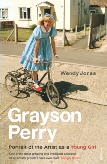 Grayson Perry : Portrait of the Artist as a Young Girl, Paperback Book