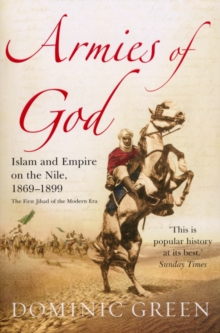Armies Of God : Islam and Empire on the Nile, 1869-1899, Paperback / softback Book