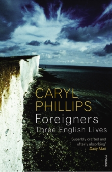 Foreigners: Three English Lives, Paperback Book
