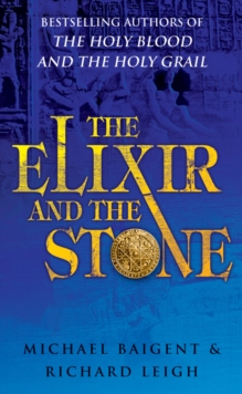 The Elixir And The Stone : The Tradition of Magic and Alchemy, Paperback Book