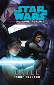 Star Wars: Legacy of the Force IV - Exile, Paperback / softback Book