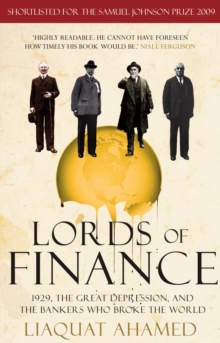 Lords of Finance : 1929, The Great Depression, and the Bankers who Broke the World, Paperback / softback Book