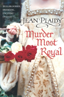 Murder Most Royal : (Tudor Saga), Paperback / softback Book