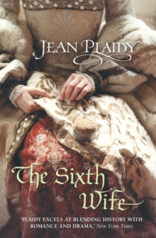 The Sixth Wife : (Tudor Saga), Paperback / softback Book