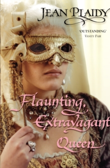 Flaunting, Extravagant Queen : (French Revolution), Paperback / softback Book