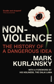Nonviolence : The History of a Dangerous Idea, Paperback Book