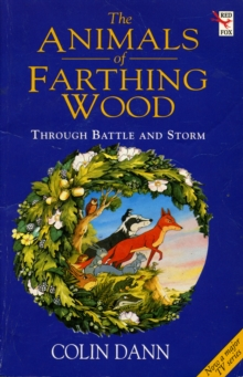 Through Battle And Storm : The Animals of Farthing Wood, Paperback / softback Book
