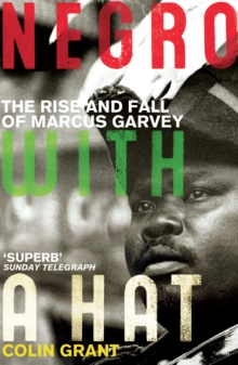 Negro with a Hat: Marcus Garvey, Paperback Book