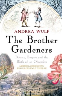 The Brother Gardeners : Botany, Empire and the Birth of an Obsession, Paperback / softback Book