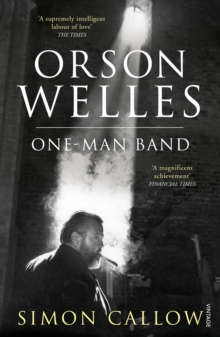 Orson Welles, Volume 3 : One-Man Band, Paperback / softback Book