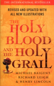 The Holy Blood And The Holy Grail, Paperback / softback Book
