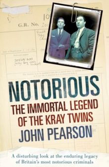 Notorious : The Immortal Legend of the Kray Twins, Paperback Book