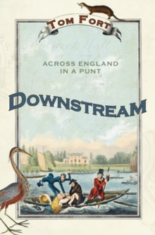 Downstream : Across England in a Punt, Paperback Book