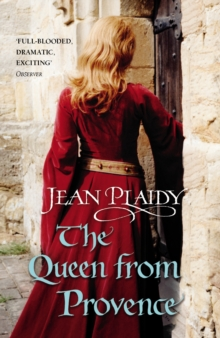 The Queen From Provence : (Plantagenet Saga), Paperback Book