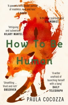 How to Be Human : Shortlisted for the Desmond Elliott Prize 2018, Paperback / softback Book