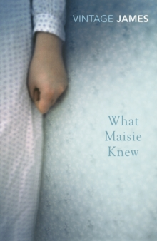 What Maisie Knew : and The Pupil, Paperback / softback Book