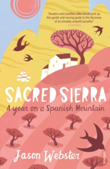 Sacred Sierra : A Year on a Spanish Mountain, Paperback Book
