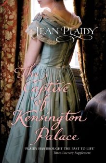 The Captive of Kensington Palace : (Queen Victoria: Book 1), Paperback Book