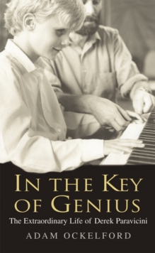 In The Key of Genius : The Extraordinary Life of Derek Paravicini, Paperback / softback Book