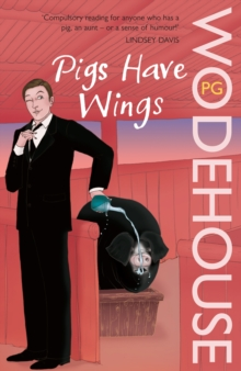 Pigs Have Wings : (Blandings Castle), Paperback / softback Book