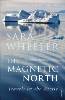 The Magnetic North : Travels in the Arctic, Paperback Book