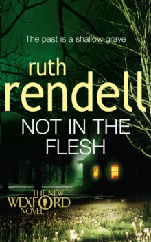 Not in the Flesh : (A Wexford Case), Paperback / softback Book