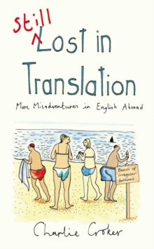Still Lost in Translation : More Misadventures in English Abroad, Paperback Book