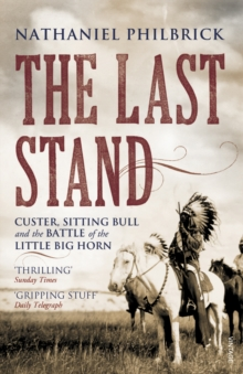 The Last Stand : Custer, Sitting Bull and the Battle of the Little Big Horn, Paperback Book
