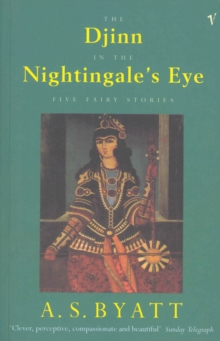 The Djinn In The Nightingale's Eye : Five Fairy Stories, Paperback Book