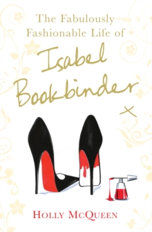The Fabulously Fashionable Life of Isabel Bookbinder, Paperback Book