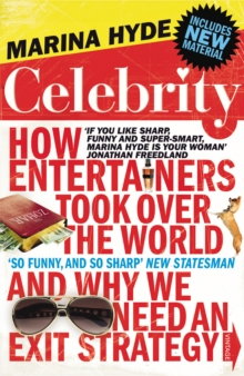 Celebrity : How Entertainers Took Over The World and Why We Need an Exit Strategy, Paperback / softback Book
