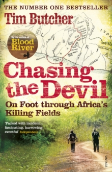 Chasing the Devil : On Foot Through Africa's Killing Fields, Paperback Book