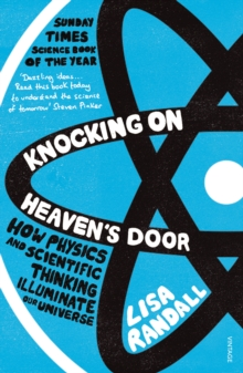 Knocking On Heaven's Door : How Physics and Scientific Thinking Illuminate our Universe, Paperback Book