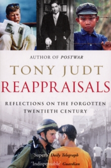 Reappraisals : Reflections on the Forgotten Twentieth Century, Paperback Book
