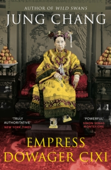 Empress Dowager Cixi : The Concubine Who Launched Modern China, Paperback / softback Book