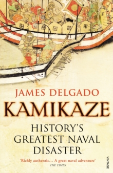 Kamikaze : History's Greatest Naval Disaster, Paperback / softback Book