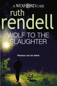 Wolf to the Slaughter : (A Wexford Case), Paperback Book